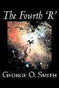 The Fourth 'R' by George O. Smith, Science Fiction, Adventure, Space Opera