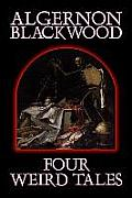 Four Weird Tales by Algernon Blackwood, Fiction, Horror, Classics, Fantasy