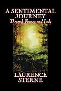 A Sentimental Journey Through France and Italy by Laurence Sterne, Fiction, Literary, Political