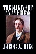 The Making of an American by Jacob A. Riis, Biography & Autobiography, History