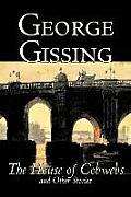 The House of Cobwebs and Other Stories by George Gissing, Fiction, Literary, Classics, Short Stories