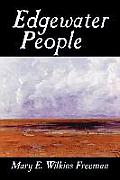 Edgewater People by Mary E. Wilkins Freeman, Fiction, Short Stories
