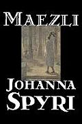 Maezli by Johanna Spyri, Fiction, Historical