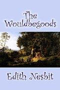 The Wouldbegoods by Edith Nesbit, Fiction, Classics, Fantasy & Magic