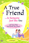 True Friend Is Someone Just Like You 26 Ways That Girlfriends Are Great