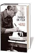 Farber on Film The Complete Film Writings of Manny Farber