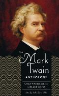 Mark Twain Anthology Great Writers on His Life & Works