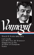 Kurt Vonnegut Novels & Stories 1963 1973