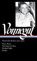 Kurt Vonnegut Novels & Stories 1950 1962 Player Piano The Sirens of Titan Mother Night Stories