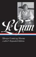 Ursula K Le Guin Always Coming Home LOA 315 Authors Expanded Edition