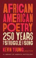 African American Poetry 250 Years of Struggle & Song LOA 333
