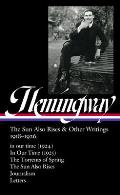 Ernest Hemingway The Sun Also Rises & Other Writings 1918 1926 LOA 334 in our time 1924 In Our Time 1925 The Torrents of Spring The Sun Also Rises journalism & letters