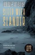 Sleep with Slander