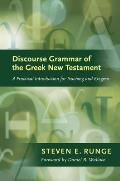 Discourse Grammar of the Greek New Testament A Practical Introduction for Teaching & Exegesis