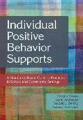 Individual Positive Behavior Supports A Standards Based Guide To Practices In School & Community Settings
