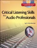 Critical Listening Skills For Audio Professionals With Cd Audio