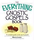 Everything Gnostic Gospels Book A Complete Guide to the Secret Gospels