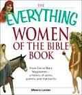 Everything Women of the Bible Book From Eve to Mary Magdalene A History of Saints Queens & Ma Triarchs