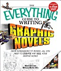 Everything Guide to Writing Graphic Novels From Superheroes to Manga All You Need to Create & Sell Your Graphic Works