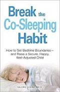 Break the Co Sleeping Habit How to Set Bedtime Boundaries & Raise a Secure Happy Well Adjusted Child