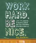 Work Hard Be Nice Unabridged