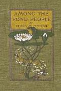 Among the Pond People (Yesterday's Classics)