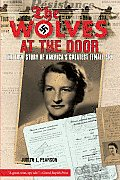 Wolves at the Door The True Story of Americas Greatest Female Spy