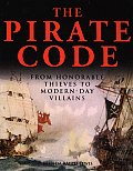 Pirate Code From Honorable Thieves to Modern Day Villains