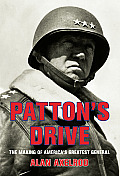 Pattons Drive The Making of Americas Greatest General