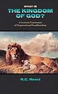 What Is the Kingdom of God? a Gracious Examination of Dispensational Premillenialism