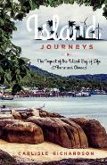 Island Journeys: The Impact of the Island Way of Life at Home and Abroad
