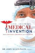 Life-Changing Medical Invention: Build a Successful Enterprise and a New World