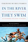 In the River They Swim Essays from Around the World on Enterprise Solutions to Poverty