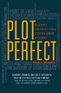 Plot Perfect How to Build Unforgettable Stories Scene by Scene