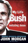 My Life as a Bush & My Heart for Imitating Jesus