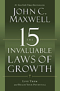 15 Invaluable Laws of Growth Live Them & Reach Your Potential