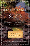 Respectable Sins Confronting the Sins We Tolerate