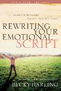Rewriting Your Emotional Script Erase Old Messages Embrace New Attitudes