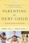Parenting the Hurt Child Revised & Updated Helping Adoptive Families Heal & Grow
