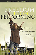 Freedom from Performing: Grace in an Applause-Driven World