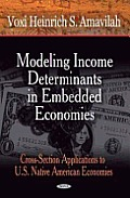 Modeling Income Determinants in Embedded Economies