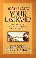 Do You Know Your Last Name?