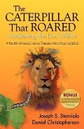 The Caterpillar That Roared: Awakening the Lion Within
