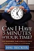 Can I Have 5 Minutes of Your Time A No Nonsense Fun Approach to Sales from Xeroxs Former #1 Salesperson