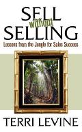 Sell Without Selling Lessons from the Jungle for Sales Success
