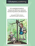 It's Harder in Heels: Essays by Women Lawyers Achieving Work-Life Balance