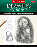 Step By Step Studio Drawing Concepts A Complete Guide to Essential Drawing Techniques & Fundamentals