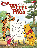 Learn to Draw Winnie the Pooh Featuring Tigger Eeyore Piglet & Other Favorite Characters of the Hundred Acre Wood