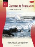 Oil & Acrylic Oceans & Seascapes Discover the Secrets to Painting Waves Open Seas & Coastal Scenes