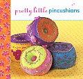Pretty Little Pincushions